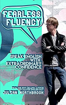 Fearless Fluency: Speak English with Extraordinary Confidence by [Northbrook, Julian]