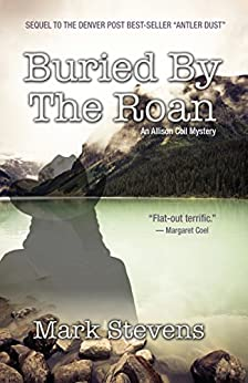 Buried by the Roan (The Allison Coil Mystery Series Book 2) by [Stevens, Mark]