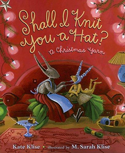 (Shall I Knit You a Hat?: A Christmas Yarn)