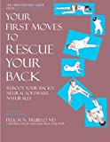 Your First Moves to Rescue Your Back: The User-Friendly Guide to  Reboot Your Back's Neural Software