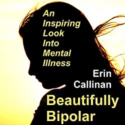 Beautifully Bipolar: An Inspiring Look into Mental Illness