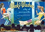 Weeki Wachee, City of Mermaids, Lu Vickers, 0813030412