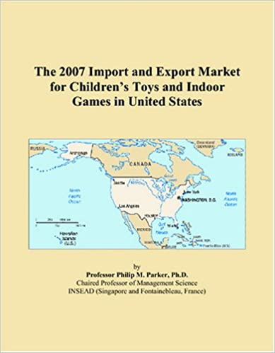 The 2007 Import and Export Market for Children's Toys and