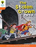 Oxford Reading Tree: Level 6: More Stories B: The Stolen Crown Part 2