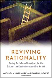 Reviving rationality : saving cost-benefit analysis for the sake of the environment and our health
