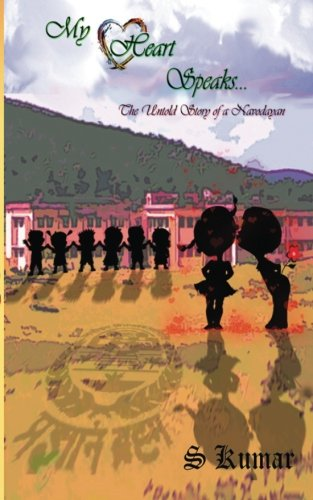 My Heart Speaks...: The Untold Story of a Navodayan