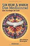 Das Medizinrad: Eine Astrologie der Erde