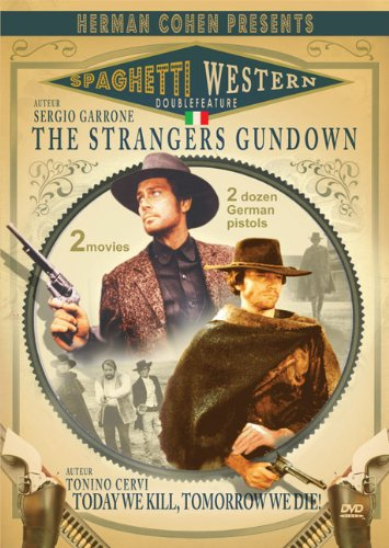 Spaghetti Westerns (Strangers Gun Down / Today We Kill... Tomorrow We Die)