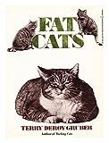 Fat Cats, Terry deRoy Gruber, 0060908971