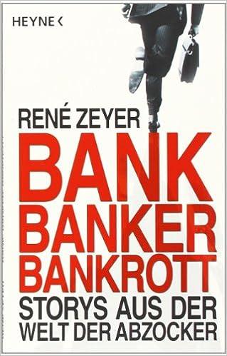 Cover des Buchs: Bank, Banker, Bankrott: Storys aus der Welt der Abzocker
