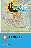 Vacation Goose Travel Guide Tripoli Libya
