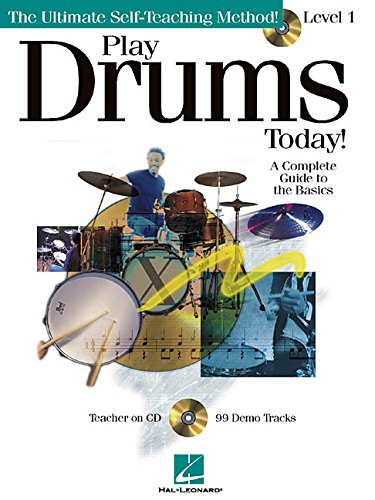 (Play Drums Today - Level 1: A Complete Guide to the Basics Softcover with CD (Play Today Instructional Series))