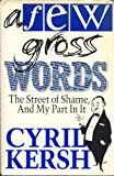 A Few Gross Words: The Street of Shame and My Part in it