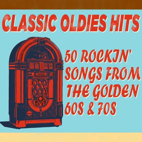 classic oldies hits 50 rockin 39 songs from the golden 60 39 s and 70 39 s by the golden group on. Black Bedroom Furniture Sets. Home Design Ideas
