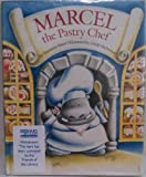Marcel the Pastry Chef, Marianna Mayer, 055305192X