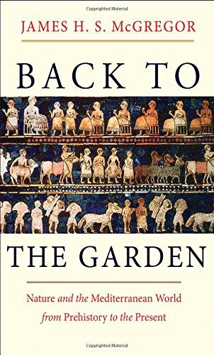 Mcgregors Garden - Back to the Garden: Nature and the Mediterranean World from Prehistory to the Present