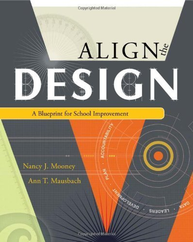 Align The Design: A Blueprint for School Improvement by Nancy J. Mooney Published by Association for Supervision & Curriculum Development (2008) Paperback