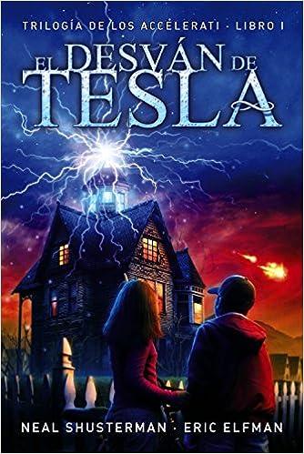 El desván de Tesla: Trilogía de los Accelerati, 1 Literatura Juvenil A Partir De 12 Años - Narrativa Juvenil: Amazon.es: Eric Elfman, Neal Shusterman, ...