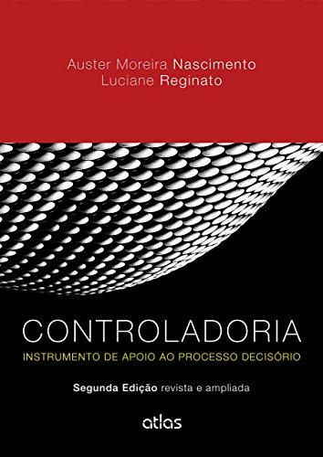 Controladoria. Instrumento de Apoio ao Processo Decisório