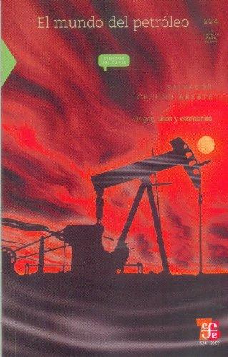 El Mundo del Petroleo: Origen, Usos y Escenarios (La Ciencia Para Todos / Science for All) por Ortuno Arzate, Salvador