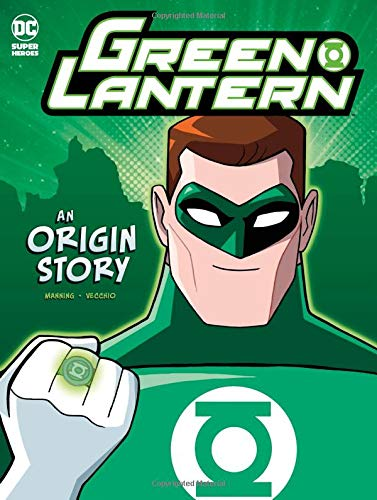 Green Lantern: An Origin Story (DC Super Heroes Origins) (Origins Dc Series)