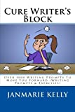img - for Cure Writer's Block: Over 5000 Writing Prompts To Move You Forward (Writing Prompts & Exercises) (Volume 2) book / textbook / text book