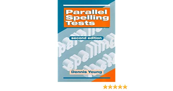 Parallel spelling tests 2nd edn dennis young 9780340730935 parallel spelling tests 2nd edn dennis young 9780340730935 amazon books fandeluxe Images