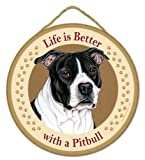 Life is Better with a Pitbull (Black White) Door/wall Dog Sign Plaque 10