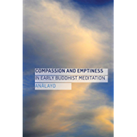 Compassion and Emptiness in Early Buddhist Meditation (English Edition)