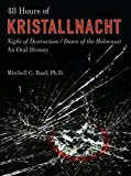 48 Hours of Kristallnacht: Night Of Destruction/Dawn Of The Holocaust
