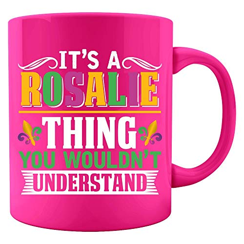 It's a ROSALIE Thing you wouldn't understand Mardi Gras Gift - Colored Mug]()
