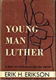 img - for Young Man Luther: A Study in Psychoanalysis & History book / textbook / text book