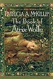 The Book of Atrix Wolfe, Patricia A. McKillip, 0441015654