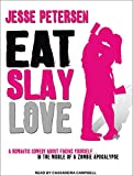 Eat Slay Love (Living with the Dead)