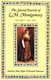The Selected Journals of L.M. Montgomery: 1889-1910 (L. M. Montgomery Journals)