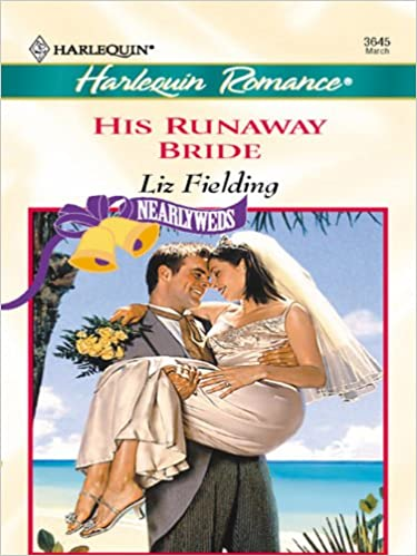 His Runaway Bride by Liz Fielding