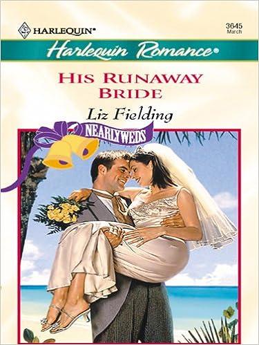 His Runaway Bride by Liz Fielding