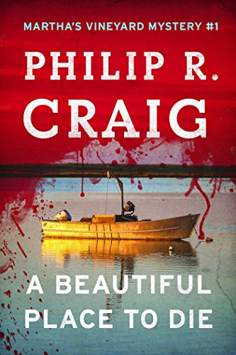A Beautiful Place to Die: Martha's Vineyard Mystery #1 (Martha's Vineyard Mysteries)