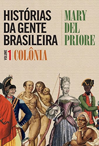 Histórias da Gente Brasileira - Volume 1