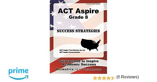Act aspire grade 8 success strategies study guide act aspire test act aspire grade 8 success strategies study guide act aspire test review for the act aspire assessments act aspire secrets test prep team 9781516700387 fandeluxe Images