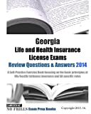 Georgia Life and Health Insurance License Exams Review Questions and Answers 2014, ExamREVIEW, 149753187X