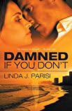 img - for Damned If You Don't by Linda J. Parisi (2014-05-31) book / textbook / text book
