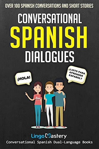 Pdf Fiction Conversational Spanish Dialogues: Over 100 Spanish Conversations and Short Stories (Conversational Spanish Dual Language Books)