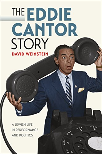 The Eddie Cantor Story: A Jewish Life