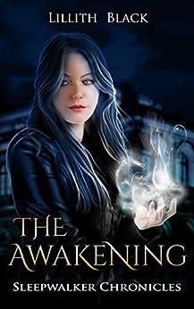 Sleepwalker Chronicles: The Awakening by [Black, Lillith]