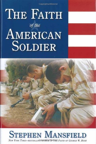 Download Faith Of The American Soldier: What goes through the mind of an American warrior spiritually and religiously when facing the enemy? ebook