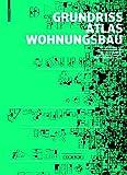 img - for Grundrissatlas Wohnungsbau: Funfte, Uberarbeitete Und Erweiterte Auflage (German Edition) book / textbook / text book
