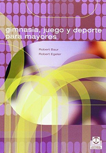 Gimnasia, Juegos Y DePorte Para Mayores (Spanish Edition)