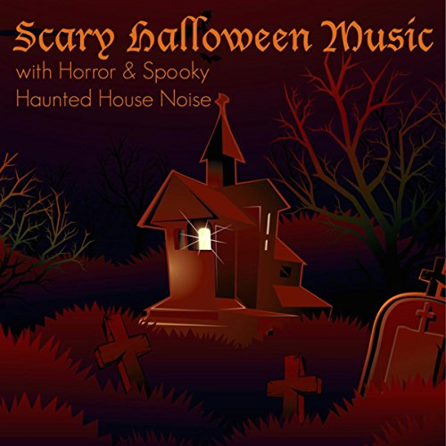 Scary Halloween Music with Horror & Spooky Haunted House Noise -