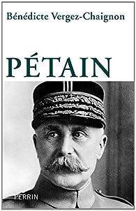 Pétain par Bénédicte Vergez-Chaignon